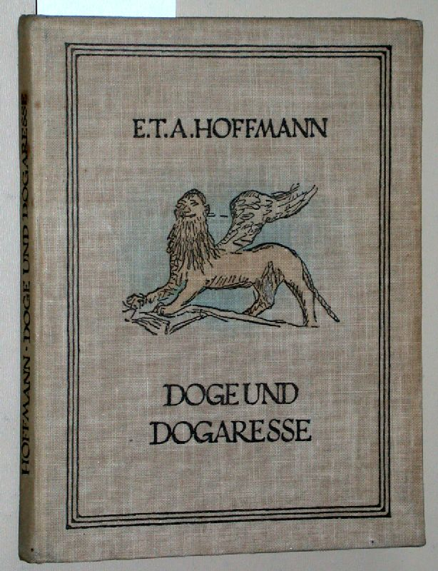 Doge und Dogaresse. Mit Zeichnungen von G.: Hoffmann, E. Th.