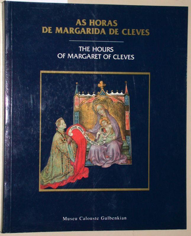 As Horas de Margarida de Cleves. The hours of Margaret of Cleves. (Text portugiesisch - englisch). [Stundenbuch der Margarete von Kleve] - Marrow, James H.