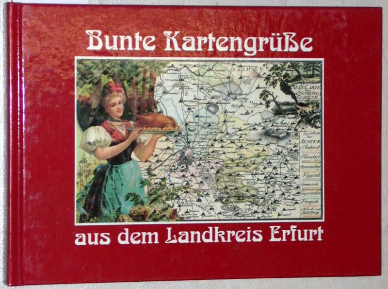 Bunte Kartengrüße aus dem Landkreis Erfurt.: Brachmanski, Hans-Peter; Schirmer,