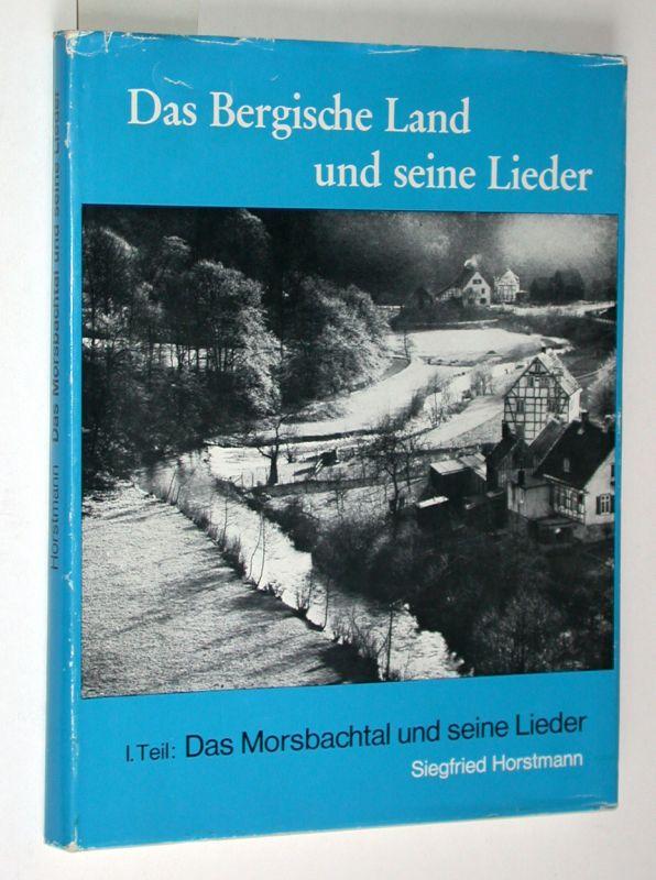 Das Bergische Land und seine Lieder. I.: Horstmann, Siegfried: