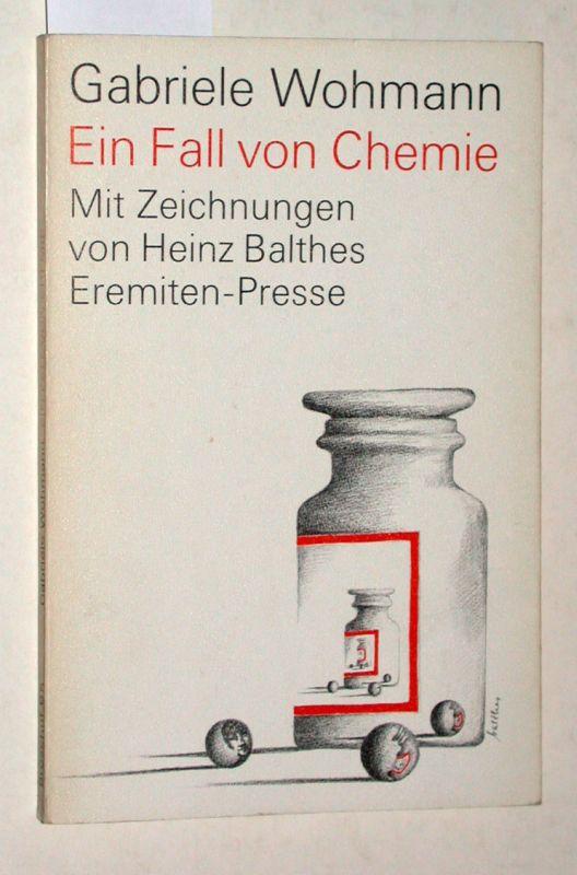 Ein Fall von Chemie. Erzählung Mit Offsetlithographien von Heinz Balthes.