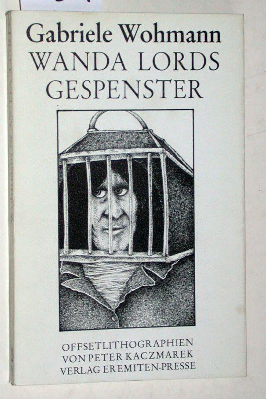 Wanda Lords Gespenster: Hörspiel mit Offsetlithos von Peter Kaczmarek.