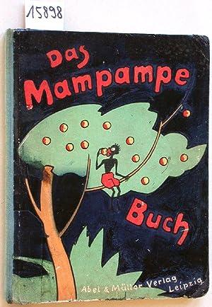 Das Mampampe-Buch. Für Thomas Abeking von seinem: Abeking:
