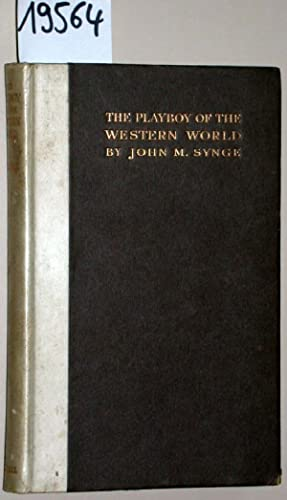 The Playboy of the Western World. A: Synge, John M.:
