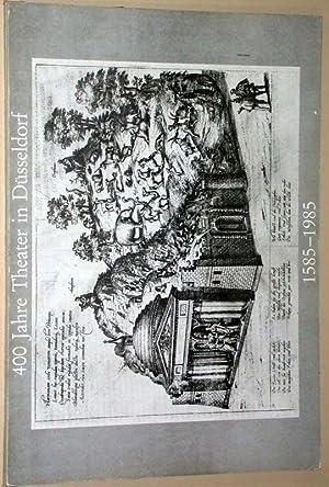 400 Jahre Theater in Düsseldorf 1585 - 1985. Fürstlich-jülische Hochzeit in Dü...