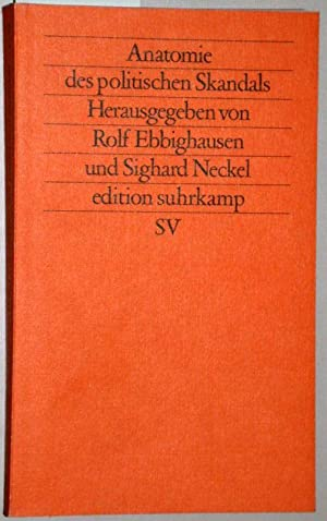 Anatomie des politischen Skandals. = es 1548. Neue Folge Band 548 ...