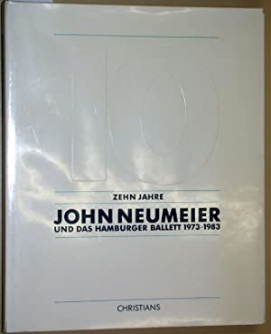 Zehn Jahre John Neumeier und das Hamburger: Albrecht, Christoph (Hrsg.):