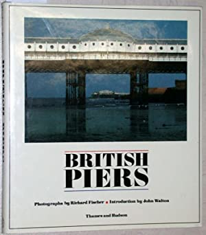 British Piers. Introduction by John Walton.