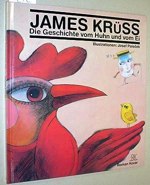 Die Geschichte vom Huhn und vom Ei.: Krüss, James; Palecek,