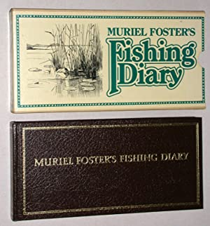 Muriel Foster s Fishing Diary. A fishing diary compiled and illustrated by Muriel Foster between ...