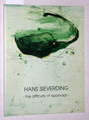 Hans Sieverding - the difficulty of approach.