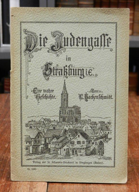 Die Judengasse in Straßburg i.E. Eine wahre: Hackenschmidt, C. (d.i.
