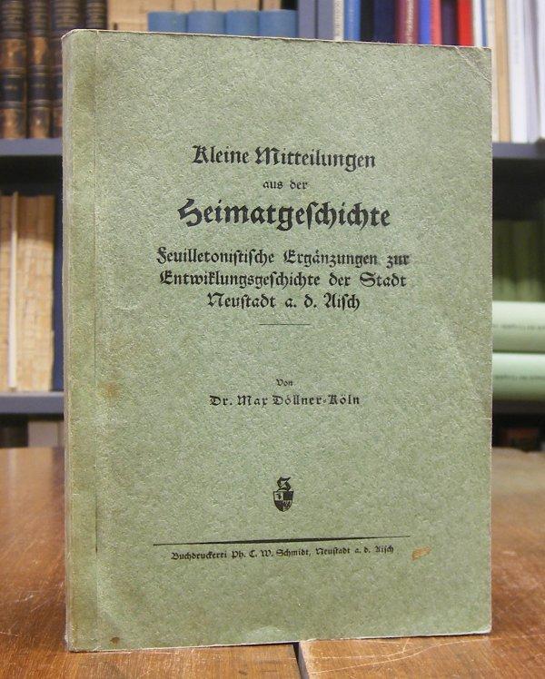 Kleine Mitteilungen aus der Heimatgeschichte. Feuilletonistische Ergänzungen: Döllner, Max: