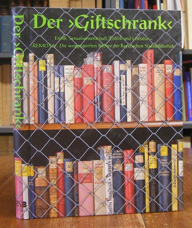 Der 'Giftschrank'. Erotik, Sexualwissenschaft, Politik und Literatur: Kellner, Stephan (Hg.):