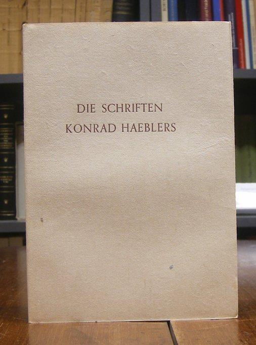 Die Schriften Konrad Haeblers.: Haebler, Konrad -: