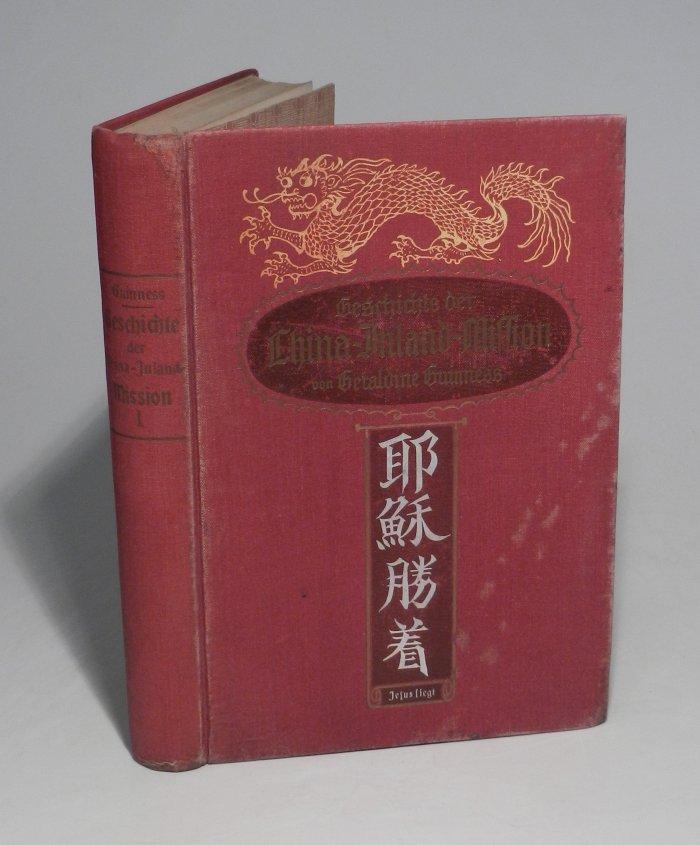 Die Geschichte der China-Inland-Mission. Mit einer Einleitung von James Hudson Taylor. Band 1 (einzeln, von 2). Autorisierte Uebersetzung.