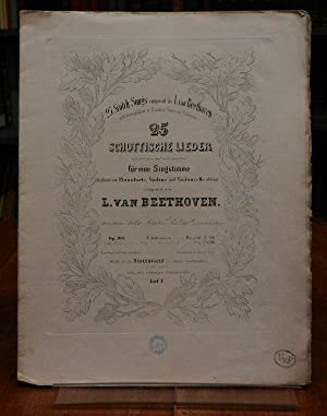 25 Scotch Songs composed by L. van Beethoven with Accompaniment of Pianoforte, Violin and Violonc...