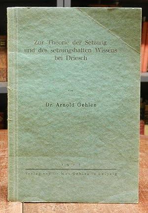 Zur Theorie der Setzung und des setzungshaften: Gehlen, Arnold: