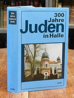 300 Jahre Juden in Halle. Leben -