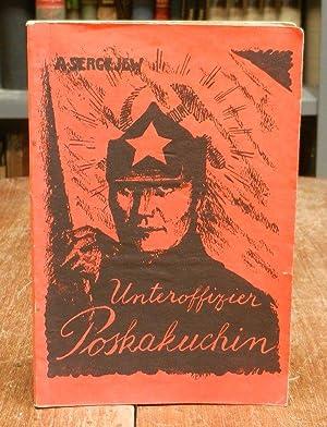 Unteroffizier Poskakuchin. Eine Erzählung. Hg. [übersetzt] und mit einem Nachwort versehen von ...