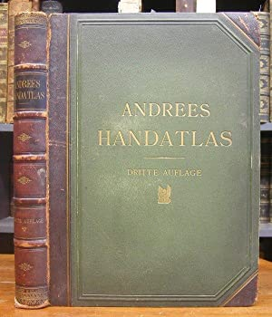Andrees allgemeiner Handatlas in 91 Haupt- und 86 Nebenkarten nebst vollständigem alphabetischem ...