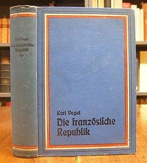 Die dritte französische Republik bis 1895. Mit: Vogel, Karl: