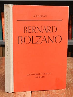 Bernard Bolzano. Mit einem Anhang: Bernard Bolzano: Bolzano, Bernard -