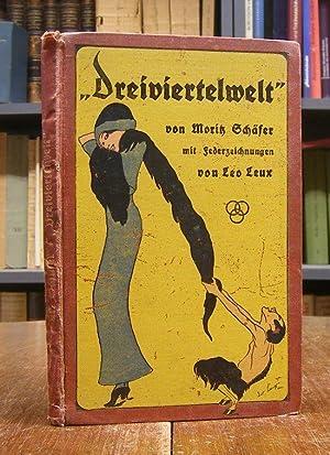 Dreiviertelwelt. Verssatiren. Mit Federzeichnungen von Leo Leux.: Schäfer, Moritz /