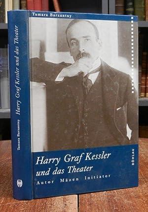 Harry Graf Kessler und das Theater. Autor,: Kessler, Harry Graf