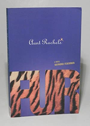 Aunt Rachel's Fur. Transacted from the French by Federman and Patricia Privat-Standley.