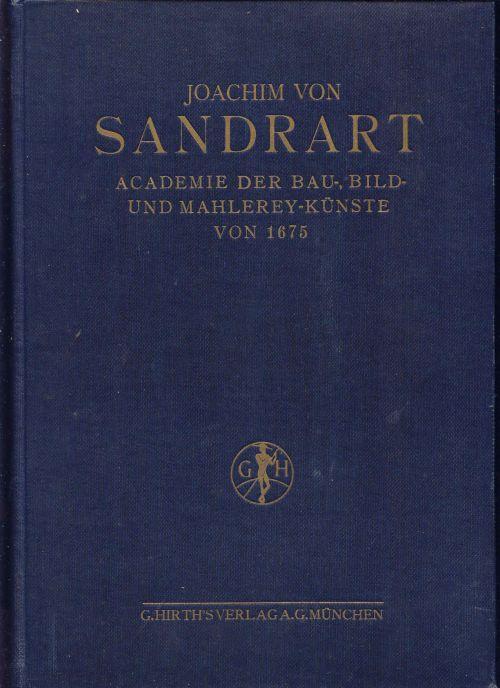 Joachim von Sandrarts Academie der Bau-, Bild-: Sandrart, Joachim von