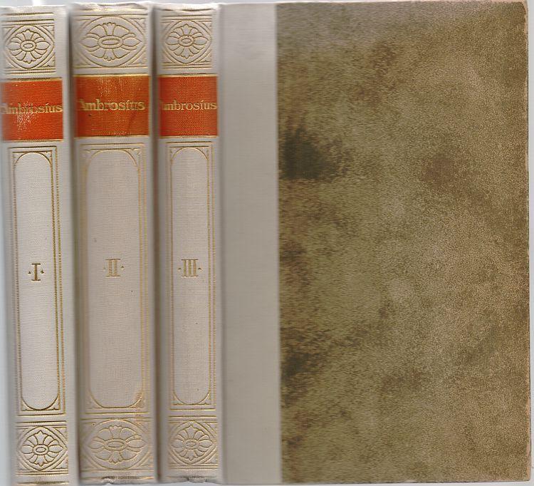 Ausgewählte Schriften aus dem Lateinischen übersetzt. 3: Ambrosius von Mailand