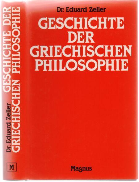 Geschichte der griechischen Philosophie. (Photomech. Nachdruck der: Zeller, Eduard