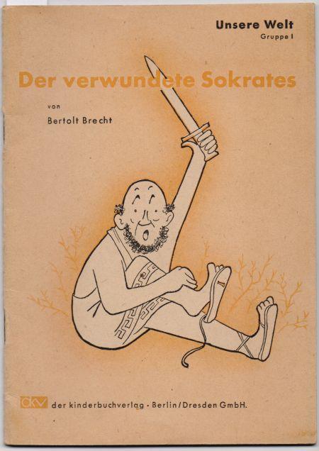 Der verwundete Sokrates.: Brecht, Bertolt