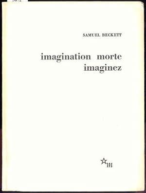 Imagination morte. Imaginez.: Beckett, Samuel