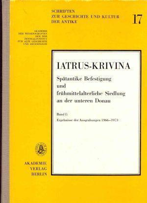 Iatrus-Krivina. Spätantike Befestigung und frühmittelalterliche Siedlung an