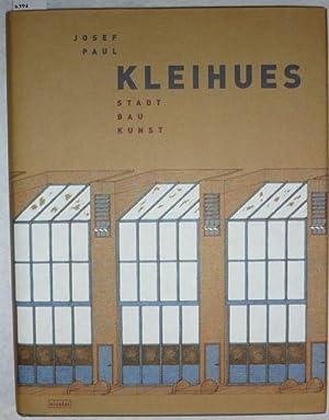 Josef Paul Kleihues. Stadt. Bau. Kunst. Hrsg.: Kleihues, Josef Paul