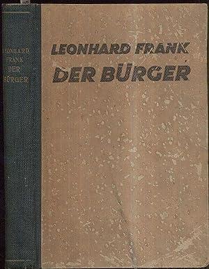 Der Bürger. Roman. 1.-44. Tsd.: Frank, Leonhard