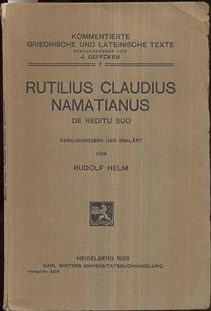De reditu suo. Hrsg. u. erklärt von: Rutilius Claudius Namatianus