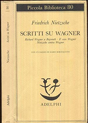 Scritti su Wagner. Richard Wagner a Bayreuth.: Nietzsche, Friedrich