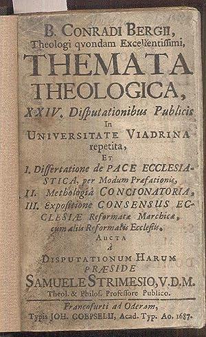 Themata Theologica, XXIV. Disputationibus Publicis In Universitate: Bergius, Conradus (Conrad