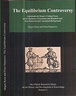 The Equilibrium Controversy. Guidobaldo del Monte's Critical: Renn, Jürgen; Damerow,