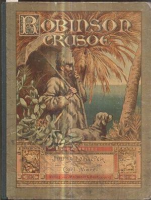 Robinson Crusoe's Leben und Schicksale. Erzählt von: Defoe, Daniel). -