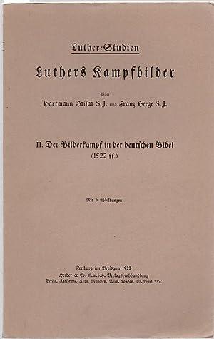 Luthers Kampfbilder. II. Der Bilderkampf in der: Grisar, Hartmann; Heege,