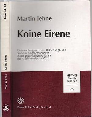 Koine Eirene. Untersuchungen zu den Befriedungs- und: Jehne, Martin