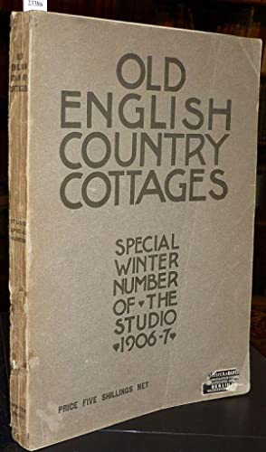 Old English Country Cottages. (Special Winter Number of the Studio 1906-7).