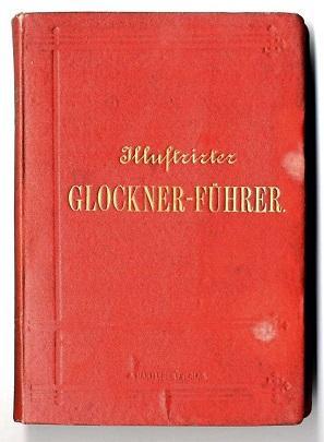 Illustrirter(!) Glockner-Führer.: Rabl, Josef: