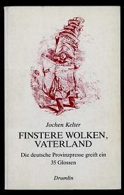 Finstere Wolken, Vaterland.: Kelter, Jochen: