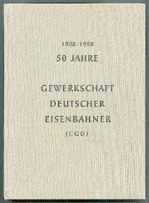 1908-1956. 50 Jahre Gewerkschaft Deutscher Eisenbahner (CGD).