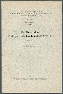 Die Urkunden Philipps von Schwaben und Ottos VI. (1198-1212).: Zinsmaier, Paul: